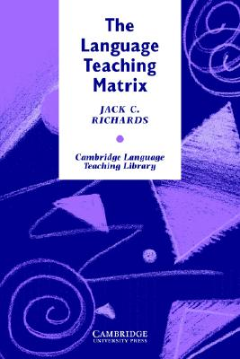 Language Teaching Matrix  Curriculum, Methodology, and Materials, Richards, Jack C.,  Hull, Jonathan C.,  Proctor, Susan