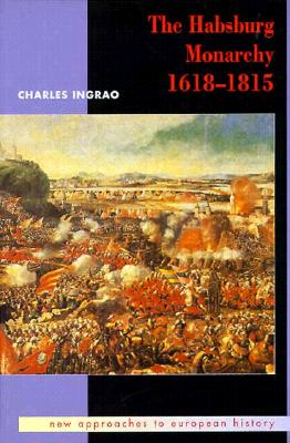 Image for The Habsburg Monarchy 1618-1815 (New Approaches to European History)