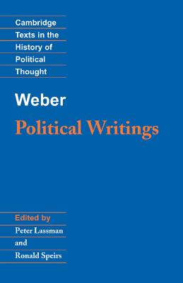 Weber: Political Writings (Cambridge Texts in the History of Political Thought), Weber, Max