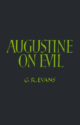 Augustine on Evil, Gillian R. Evans