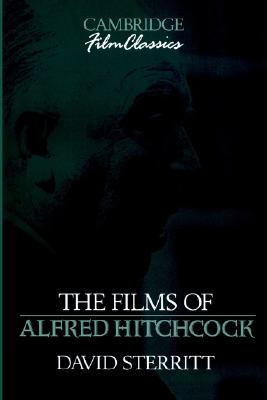 The Films of Alfred Hitchcock (Cambridge Film Classics), David Sterritt