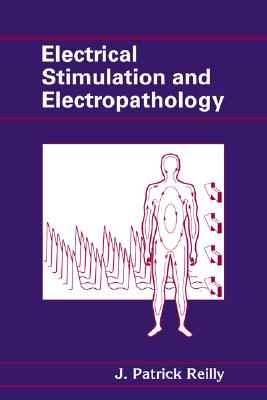 Electrical Stimulation and Electropathology, Reilly, J. Patrick