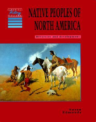 Native Peoples of North America: Diversity and Development (Cambridge History Programme Key Stage 3), Edmonds, Susan