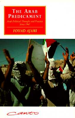 The Arab Predicament: Arab Political Thought and Practice since 1967 (Canto original series), Ajami, Fouad
