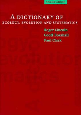 A Dictionary of Ecology, Evolution and Systematics (Oxford Paperback Reference), Lincoln, R. J.; Boxshall, G. A.; Clark, P. F.