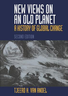 New Views on an Old Planet, Andel, Tjeerd H. Van