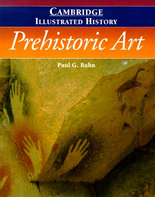 Image for CAMBRIDGE ILLUSTRATED HISTORY OF PREHISTORIC ART