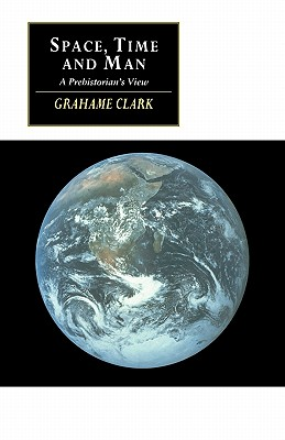 Space, Time and Man: A Prehistorian's View (Canto original series), Clark, Grahame