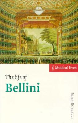 Image for Life of Bellini (Musical Lives), The