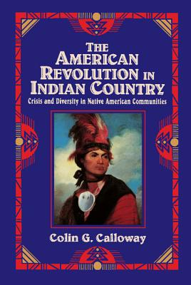 Image for The American Revolution in Indian Country: Crisis and Diversity in Native American Communities (Studies in North American Indian History)