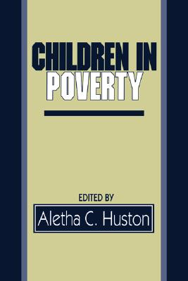 Children in Poverty: Child Development and Public Policy