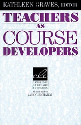 Teachers as Course Developers, Graves, Kathleen,  Richards, Jack C.