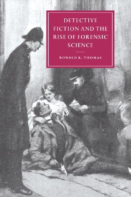 Image for Detective Fiction and the Rise of Forensic Science (Cambridge Studies in Nineteenth-Century Literature and Culture)