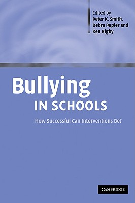 Bullying in Schools: How Successful Can Interventions Be?