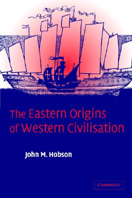 Image for The Eastern Origins of Western Civilisation