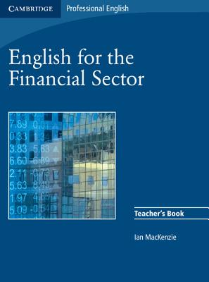 English for the Financial Sector Teacher's Book, Mackenzie, Ian