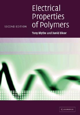 Electrical Properties of Polymers, Blythe, Tony; Bloor, David