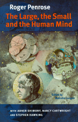 The Large, the Small and the Human Mind, Roger Penrose
