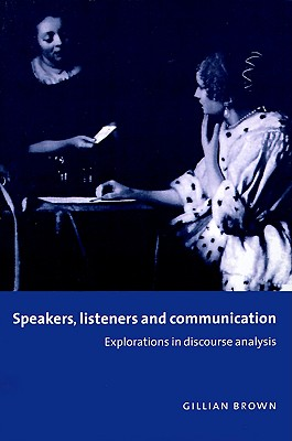 Image for Speakers, Listeners and Communication  Explorations in Discourse Analysis