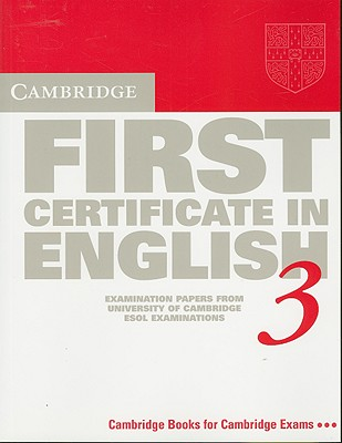 Image for Cambridge First Certificate in English 3 Student's Book  Examination Papers from the University of Cambridge Local Examinations Syndicate