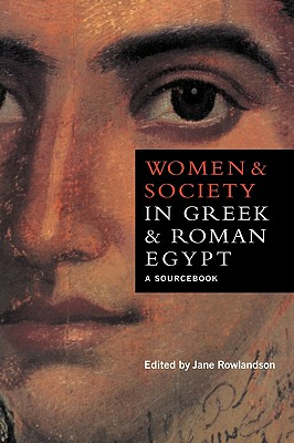 Image for Women and Society in Greek and Roman Egypt: A Sourcebook