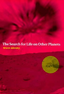 The Search for Life on Other Planets, Jakosky, Bruce