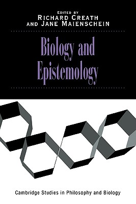 Biology and Epistemology (Cambridge Studies in Philosophy and Biology)