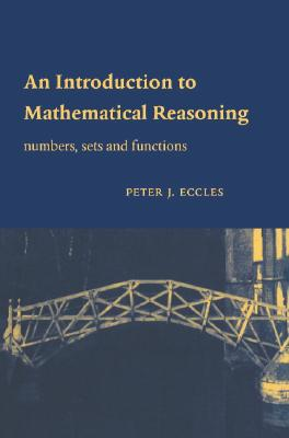 Image for INTRODUCTION TO MATHEMATICAL REASONING NUMBERS, SETS AND FUNCTIONS