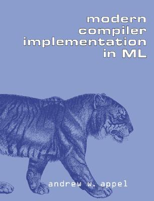 Modern Compiler Implementation in ML, Appel, Andrew W.