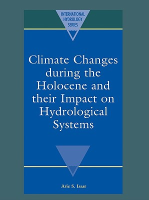 Image for Climate Changes during the Holocene and their Impact on Hydrological Systems (International Hydrology Series)