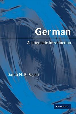 German: A Linguistic Introduction, Fagan, Sarah M. B.