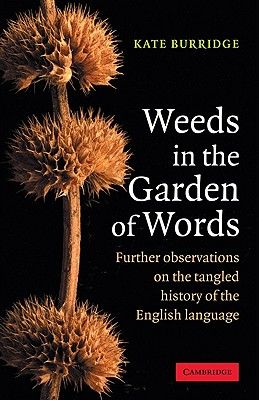 Image for Weeds in the Garden of Words: Further Observations On The Tangled History Of The English Language