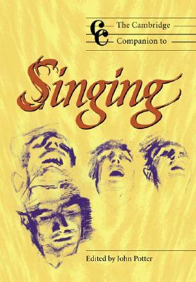 The Cambridge Companion to Singing (Cambridge Companions to Music)