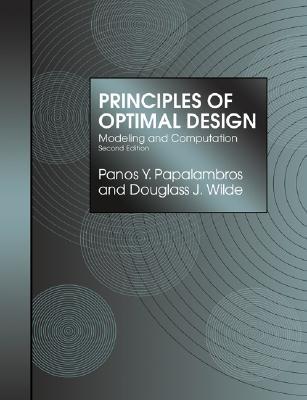 Principles of Optimal Design: Modeling and Computation, Papalambros, Panos Y.; Wilde, Douglass J.