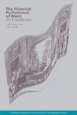 Image for The Historical Performance of Music: An Introduction (Cambridge Handbooks to the Historical Performance of Music)