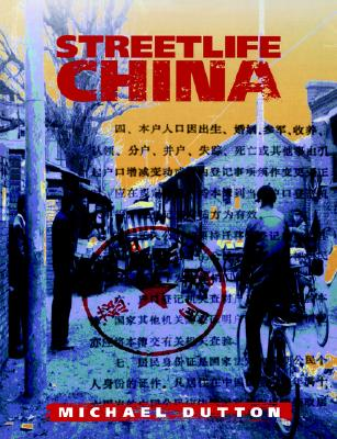 Streetlife China (Cambridge Modern China Series), Dutton, Michael