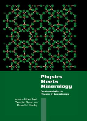 Image for Physics Meets Mineralogy: Condensed Matter Physics in the Geosciences