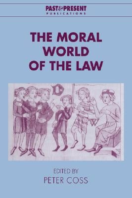 Image for The Moral World of the Law (Past and Present Publications)