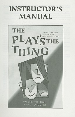 Image for Play's the Thing Instructor's Manual  A Whole Language Approach to Learning English
