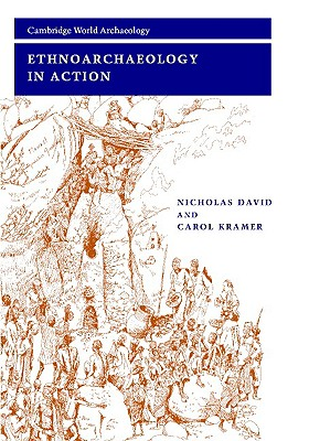 Image for Ethnoarchaeology in Action (Cambridge World Archaeology)