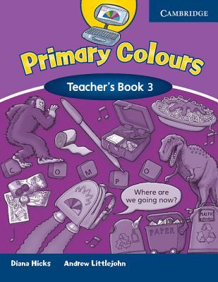 Primary Colours 3 Teacher's Book, Hicks, Diana,  Littlejohn, Andrew