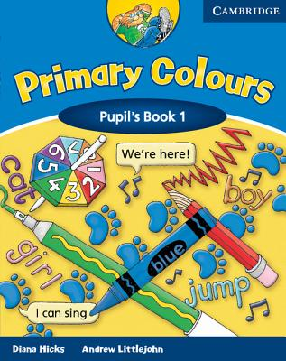 Primary Colours 1 Pupil's book, Hicks, Diana,  Littlejohn, Andrew