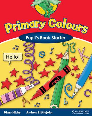 Primary Colours Pupil's Book Starter, Hicks, Diana,  Littlejohn, Andrew
