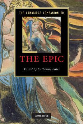 The Cambridge Companion to the Epic (Cambridge Companions to Literature)