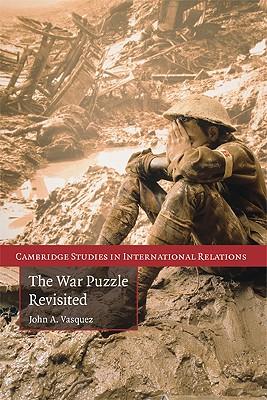 The War Puzzle Revisited (Cambridge Studies in International Relations), Vasquez, John A.