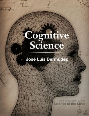Image for Cognitive Science: An Introduction to the Science of the Mind