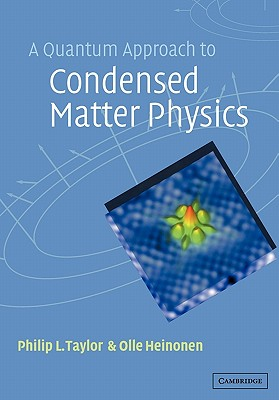 Image for A Quantum Approach to Condensed Matter Physics