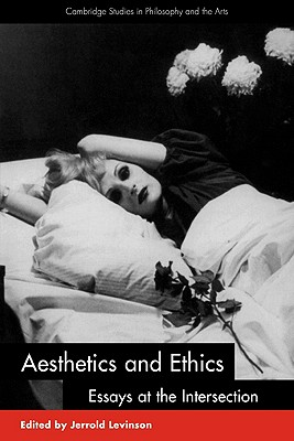 Image for Aesthetics and Ethics (Cambridge Studies in Philosophy and the Arts)