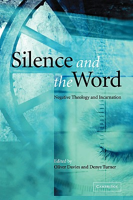 Image for Silence and the Word: Negative Theology and Incarnation