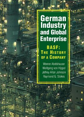 Image for German Industry and Global Enterprise: BASF: The History of a Company